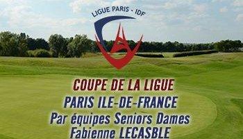 COUPE DE LA LIGUE PARIS ILE-DE-FRANCE PAR EQUIPES SENIORS DAMES 2021 - Trophée F.LECASBLE